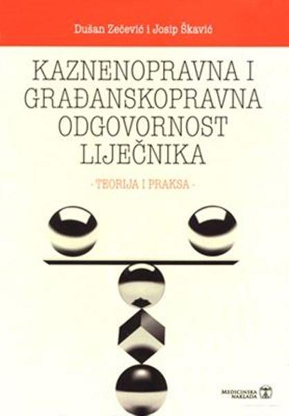 Picture of KAZNENOPRAVNA I GRAĐANSKOPRAVNA ODGOVORNOST LIJEČNIKA
