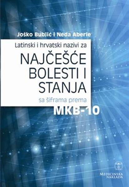Picture of LATINSKI I HRVATSKI NAZIVI ZA NAJČEŠĆE BOLESTI I STANJA SA ŠIFRAMA PREMA MKB-10