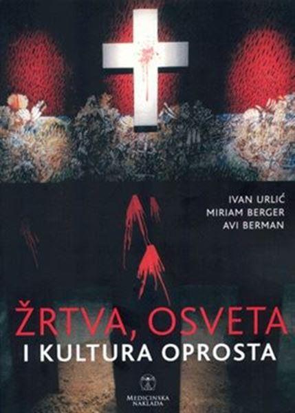 Picture of ŽRTVA, OSVETA I KULTURA OPROSTA