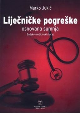 Picture of LIJEČNIČKE POGREŠKE - OSNOVANA SUMNJA