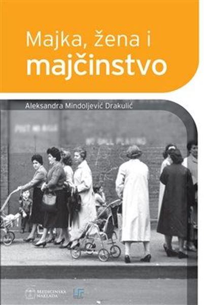 Picture of MAJKA, ŽENA I MAJČINSTVO