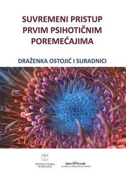 Picture of SUVREMENI PRISTUP PRVIM PSIHOTIČNIM POREMEĆAJIMA