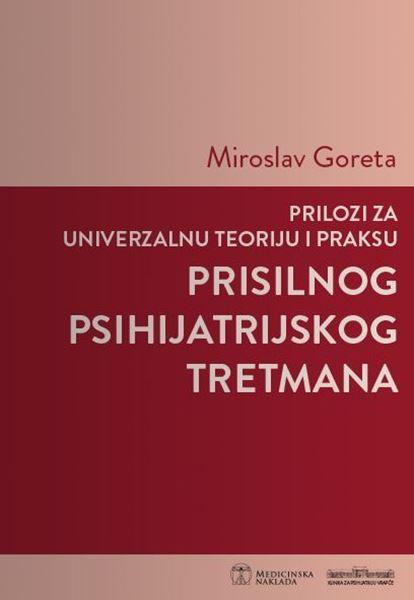 Picture of PRILOZI ZA UNIVERZALNU TEORIJU I PRAKSU PRISILNOG PSIHIJATRIJSKOG TRETMANA